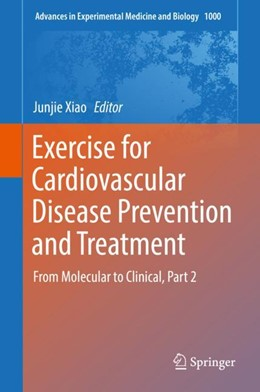 Abbildung von Xiao   Exercise for Cardiovascular Disease Prevention and Treatment   1st ed. 2017   2017   From Molecular to Clinical, Pa...   1000
