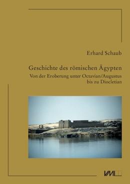 Abbildung von Schaub | Geschichte des römischen Ägypten | 2017 | Von der Eroberung unter Octavi...