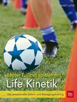 Abbildung von Lutz | Besser Fußball spielen mit Life-Kinetik® | 3. Auflage | 2017 | beck-shop.de