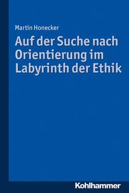 Abbildung von Honecker | Auf der Suche nach Orientierung im Labyrinth der Ethik | 2017