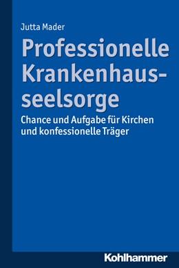 Abbildung von Mader | Professionelle Krankenhausseelsorge | 1. Auflage | 2017 | beck-shop.de