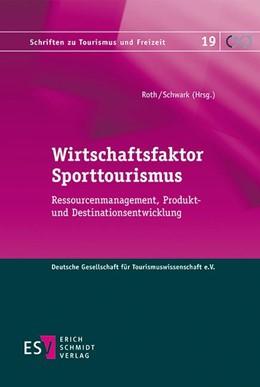 Abbildung von Roth / Schwark   Wirtschaftsfaktor Sporttourismus   1. Auflage   2017   19   beck-shop.de