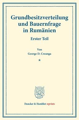 Abbildung von Creanga | Grundbesitzverteilung und Bauernfrage in Rumänien. | 1. Auflage | 2017 | beck-shop.de