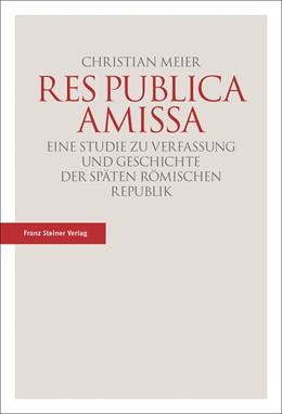 Abbildung von Meier   Res publica amissa   2017   Eine Studie zu Verfassung und ...
