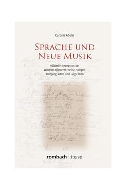 Abbildung von Abeln | Sprache und Neue Musik | 2017 | Hölderlin-Rezeption bei Wilhel...
