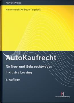 Abbildung von Himmelreich / Andreae / Teigelack   AutoKaufRecht   6. Auflage   2017   für Neu- und Gebrauchtwagen, i...