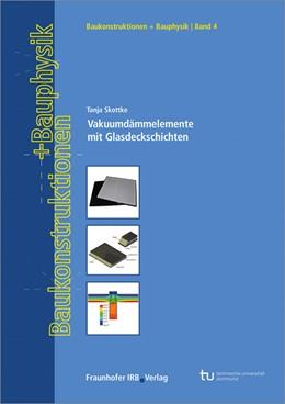 Abbildung von Skottke / Willems | Vakuumdämmelemente mit Glasdeckschichten | 1. Auflage | 2017 | beck-shop.de