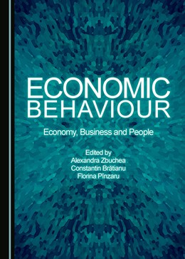 Abbildung von Zbuchea / Bratianu / Pînzaru | Economic Behavior | 2017 | Economy, Business and People