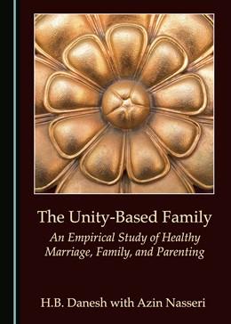 Abbildung von Danesh | The Unity-Based Family | 1. Auflage | 2017 | beck-shop.de