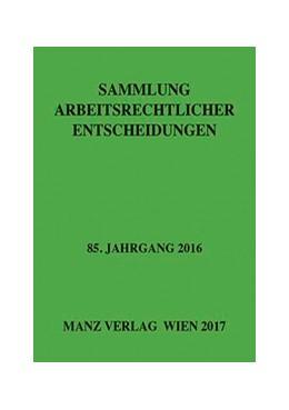 Abbildung von Weiß   Sammlung arbeitsrechtlicher Entscheidungen   2017   85. Jahrgang 2016 1. + 2. Teil...