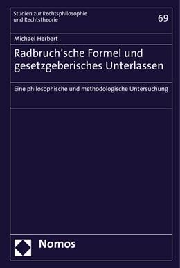 Abbildung von Herbert | Radbruch'sche Formel und gesetzgeberisches Unterlassen | 2017 | Eine philosophische und method... | 69