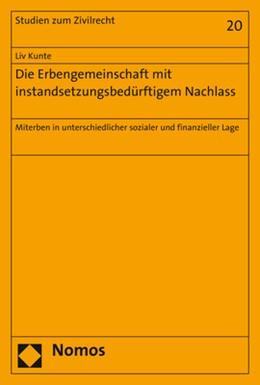 Abbildung von Kunte   Die Erbengemeinschaft mit instandsetzungsbedürftigem Nachlass   2017   Miterben in unterschiedlicher ...   20