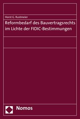 Abbildung von Rustmeier | Reformbedarf des Bauvertragsrechts im Lichte der FIDIC-Bestimmungen | 1. Auflage | 2018 | beck-shop.de