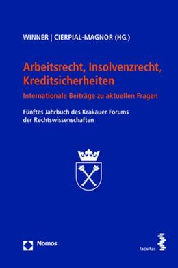 Abbildung von Winner / Cierpial-Magnor | Arbeitsrecht, Insolvenzrecht, Kreditsicherheiten | 2017 | Internationale Beiträge zu akt...