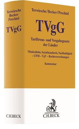 Abbildung von Terwiesche / Becker / Prechtel | Tariftreue- und Vergabegesetz der Länder: TVgG | 2018 | Mindestlohn, Sozialstandards, ...