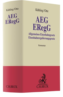 Abbildung von Kühling / Otte | AEG / ERegG | 2020 | Allgemeines Eisenbahngesetz / ...