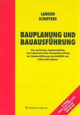 Abbildung von Langen / Schiffers | Bauplanung und Bauausführung | 2005 | Eine juristische, baubetriebli...