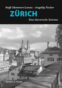 Abbildung von Memmert-Lunau | ZÜRICH | 2017 | Eine literarische Zeitreise