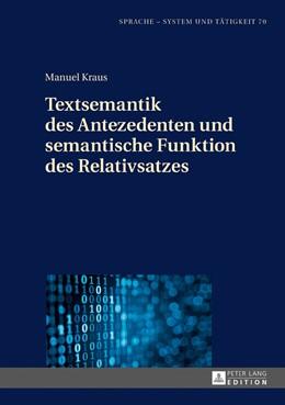 Abbildung von Kraus   Textsemantik des Antezedenten und semantische Funktion des Relativsatzes   2017
