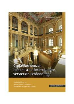 Abbildung von Schlösser und Gärten in Deutschland   Große Residenzen, romantische Entdeckungen, versteckte Schönheiten   1. Auflage   2017   Ein Reiseführer zu Deutschland...