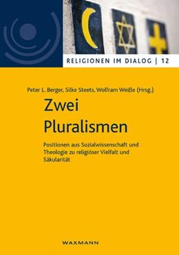 Abbildung von Berger / Steets | Zwei Pluralismen | 1. Auflage | 2017 | beck-shop.de