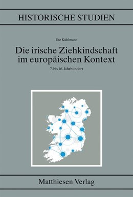 Abbildung von Die irische Ziehkindschaft im europäischen Kontext (7.-16. Jh.) | 1. Auflage | 2017 | beck-shop.de
