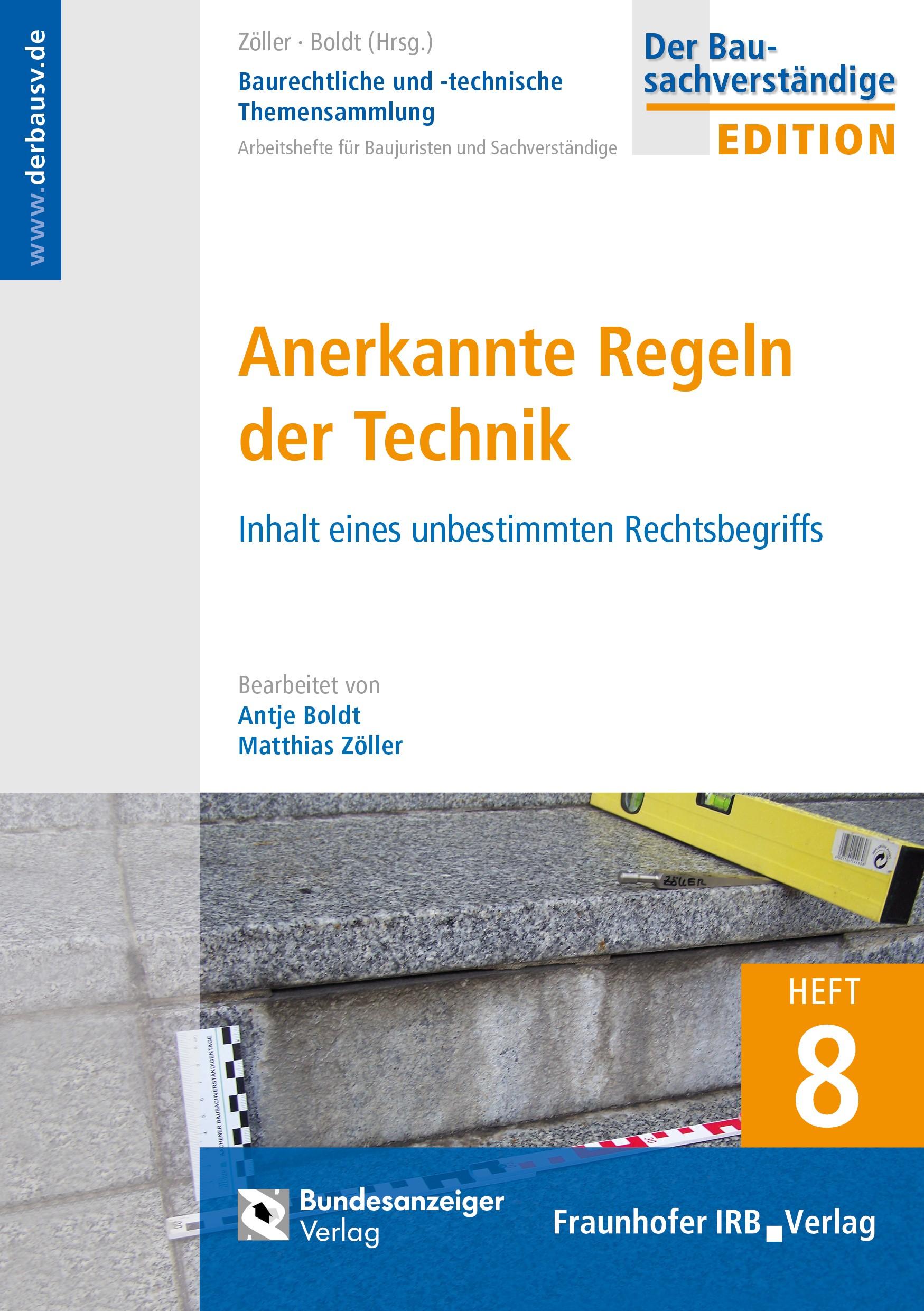 Abbildung von Boldt / Zöller | Baurechtliche und -technische Themensammlung - Heft 8: Anerkannte Regeln der Technik | 1. Auflage | 2017