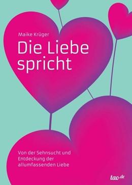 Abbildung von Krüger | Die Liebe spricht | 1. Auflage | 2017 | beck-shop.de
