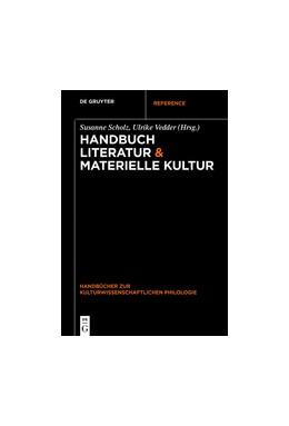 Abbildung von Scholz / Vedder | Handbuch Literatur & Materielle Kultur | 2018