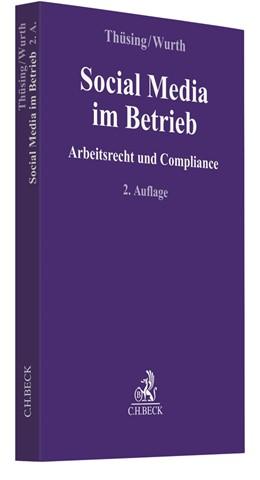 Abbildung von Thüsing / Wurth | Social Media im Betrieb | 2. Auflage | 2020 | Arbeitsrecht und Compliance
