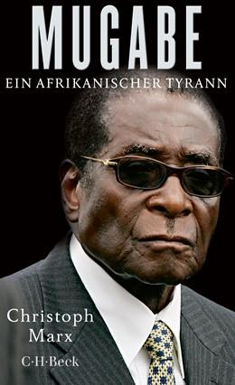 Abbildung von Marx, Christoph | Mugabe | 2017 | Ein afrikanischer Tyrann | 6287