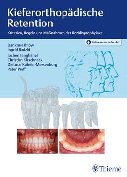 Abbildung von Ihlow / Rudzki | Kieferorthopädische Retention | 1. Auflage | 2017 | beck-shop.de