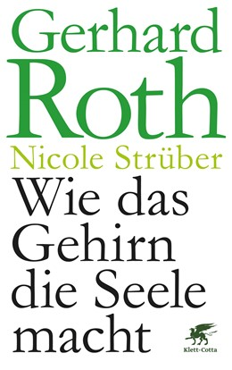 Abbildung von Roth / Strüber | Wie das Gehirn die Seele macht | 7. Auflage | 2017 | beck-shop.de