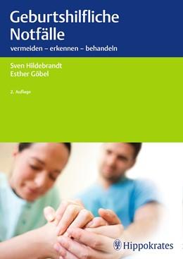 Abbildung von Hildebrandt / Göbel | Geburtshilfliche Notfälle | 2. Auflage | 2017 | beck-shop.de