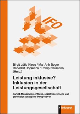 Abbildung von Lütje-Klose / Boger   Leistung inklusive? Inklusion in der Leistungsgesellschaft, Band I   1. Auflage   2017   beck-shop.de