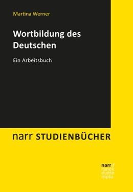 Abbildung von Wortbildung des Deutschen | 2019 | Ein Arbeitsbuch