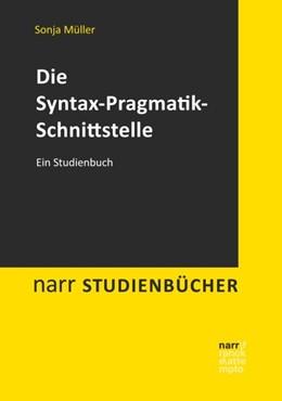 Abbildung von Müller | Die Syntax-Pragmatik-Schnittstelle | 2019 | Ein Studienbuch