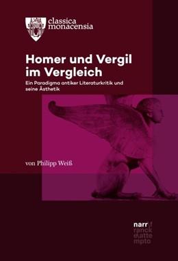Abbildung von Weiß   Homer und Vergil im Vergleich   2017   Ein Paradigma antiker Literatu...
