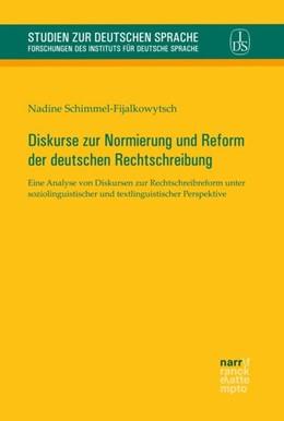 Abbildung von Schimmel-Fijalkowytsch   Diskurse zur Normierung und Reform der deutschen Rechtschreibung   2018   Eine Analyse von Diskursen zur...