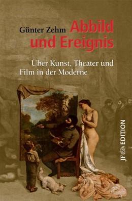 Abbildung von Zehm | Abbild und Ereignis | 2016 | Über Kunst, Theater und Film i...