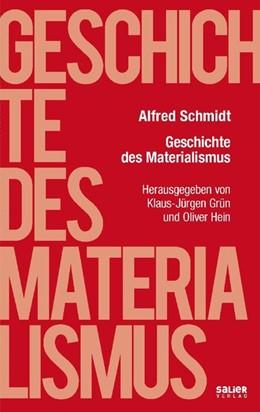 Abbildung von Schmidt / Grün / Hein | Geschichte des Materialismus | 2017