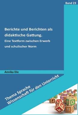 Abbildung von Dix | Berichte und Berichten als didaktische Gattung | 1. Auflage | 2017 | beck-shop.de