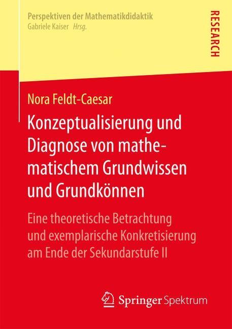Konzeptualisierung und Diagnose von mathematischem Grundwissen und Grundkönnen | Feldt-Caesar | 1. Auflage., 2017 | Buch (Cover)