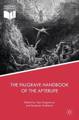 Abbildung von Matheson / Nagasawa | The Palgrave Handbook of the Afterlife | 2017