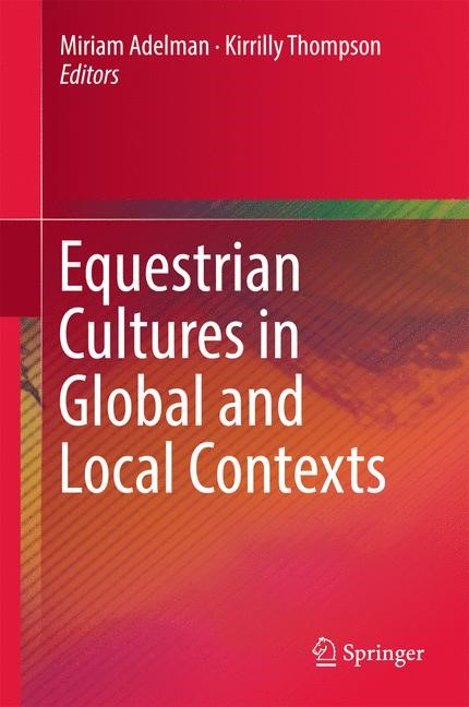 Equestrian Cultures in Global and Local Contexts | Adelman / Thompson, 2017 | Buch (Cover)