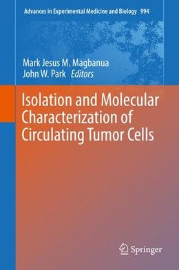 Abbildung von Magbanua / Park | Isolation and Molecular Characterization of Circulating Tumor Cells | 1. Auflage | 2017 | beck-shop.de