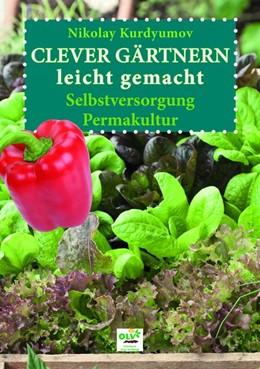 Abbildung von Kurdyumov | Clever Gärtnern leicht gemacht | 1. Auflage | 2017 | beck-shop.de
