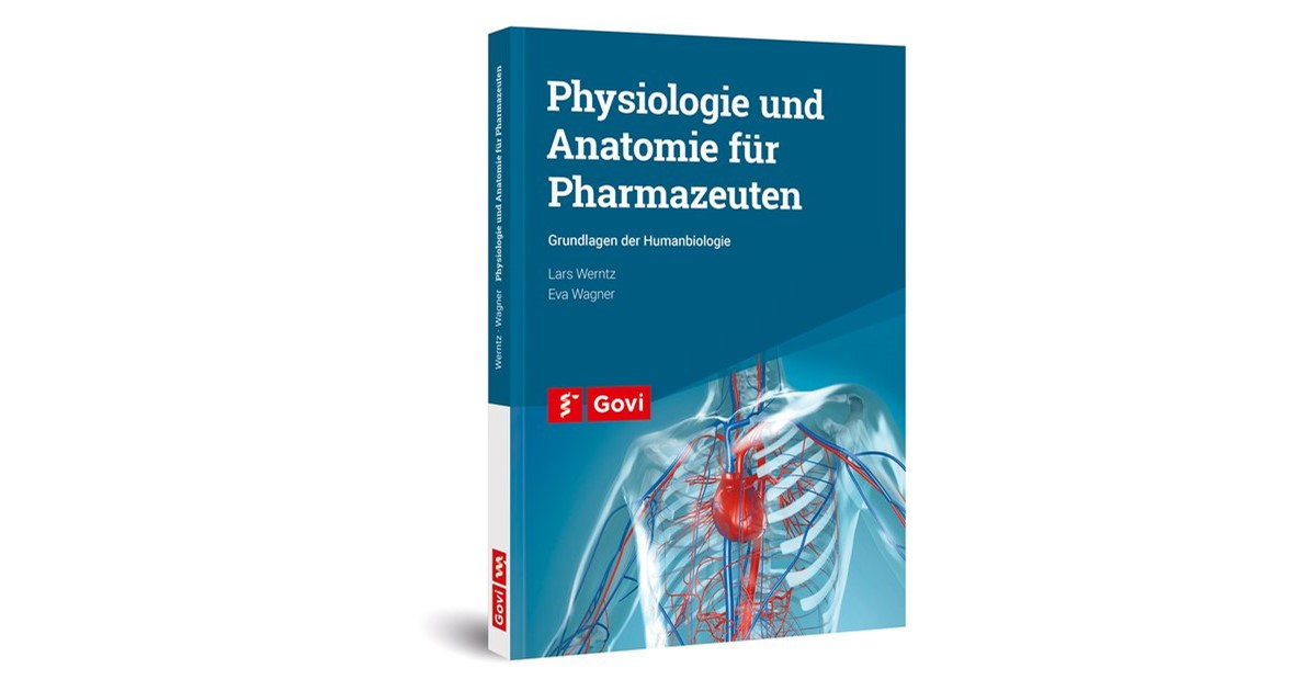 Physiologie und Anatomie für Pharmazeuten | Werntz / Wagner, 2017 ...