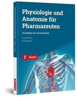 Abbildung von Werntz / Wagner | Physiologie und Anatomie für Pharmazeuten | 2017