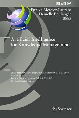 Abbildung von Mercier-Laurent / Boulanger | Artificial Intelligence for Knowledge Management | 1st ed. 2016 | 2017 | Third IFIP WG 12.6 Internation... | 497